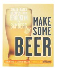 Livres sur la fabrication de la bière - Libro Brooklyn Brew Shop Make some Beer